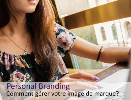 Comment gérer votre personal branding?