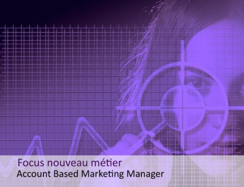 Focus nouveau métier Account Based Marketing Manager