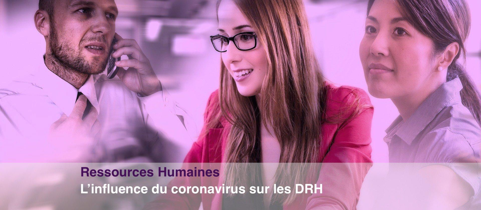 L'influence du coronavirus sur les DRH